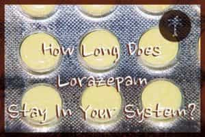 how long does lorazepam stay in your system