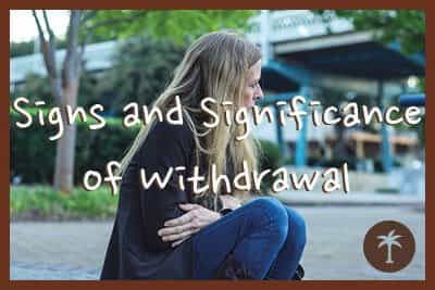 signs and significance of withdrawal